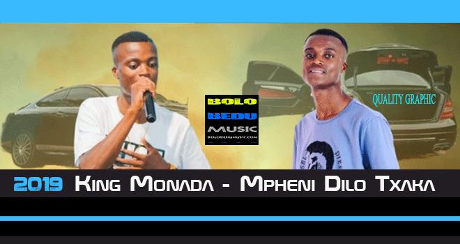 King Monada – Mpheni Dilo Txaka [ DOWNLOAD MP3]
