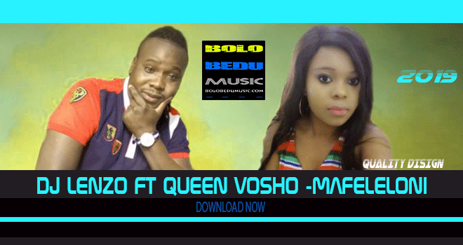 DJ-LENZO-FT-QUEEN-VOSHO-MAFELELONI mp3