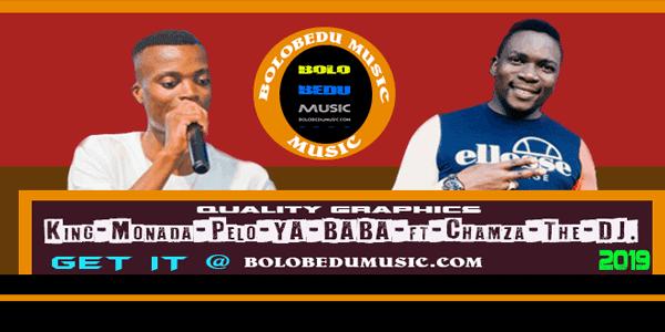 King-Monada-Pelo-YA-BABA-ft-Chamza-The-DJ mp3
