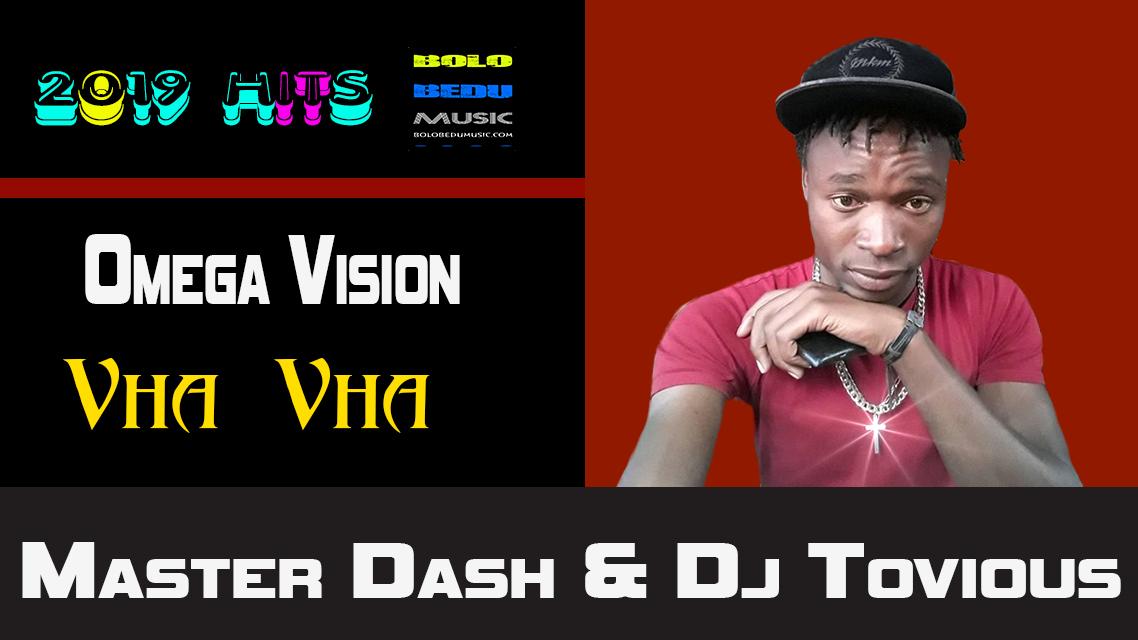 Omega-Vision-Master-Dash-Dj-Tovious-Vha-Vha-.mp3