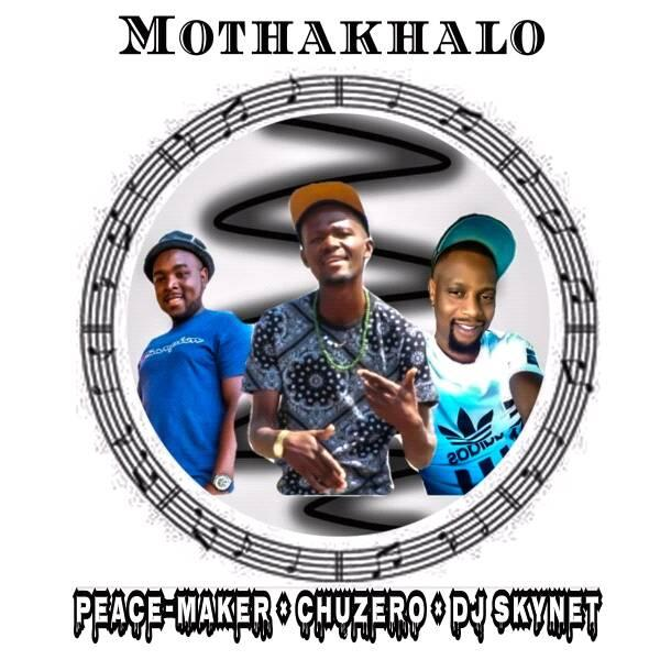 Chuzero Ft Dj skynet x Peace Maker-Mothakhalo hit