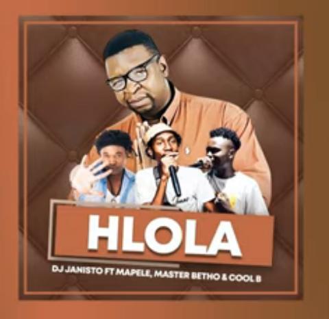 DJ Janisto – Hlola ft Mapele, Master Betho, and Cool B